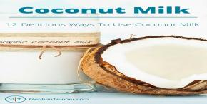 12 Delicious Uses For Coconut Milk